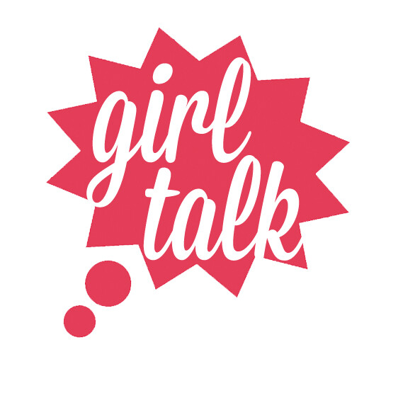 Let's Talk....Girl Talk II